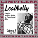 Complete Recorded Works, Vol. 7, 1947-1949 (HQ Remastered Version)/Leadbelly