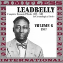 The Complete Recorded, Vol. 6, 1947 (HQ Remastered Version)/Leadbelly