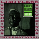 Leadbelly's Last Sessions Part 2 (HQ Remastered Version)/Leadbelly