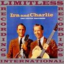 Ira And Charlie (HQ Remastered Version)/The Louvin Brothers