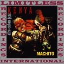 Afro-Cuban Jazz, Kenya (HQ Remastered Version)/Machito