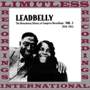 The Remaining Library Of Congress Recordings Volume 5, 1938-1942 (HQ Remastered Version)/Leadbelly
