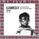 The Remaining ARC And Library Of Congress Recordings Volume 1, 1934-1935 (HQ Remastered Version)/Leadbelly