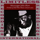 Friends of Old Time Music Concert, 1963 (HQ Remastered Version)/Mississippi John Hurt
