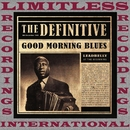 The Definitive, Good Morning Blues (60th Anniversary Edition, HQ Remastered Version)/Leadbelly