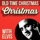 Old Time Christmas With Elvis/Elvis Presley