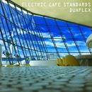 Electric Cafe Standards・・・テクノで聴くカフェ・スタンダード/DUAFLEX