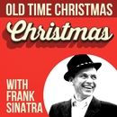 Old Time Christmas With Frank Sinatra/Frank Sinatra