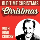 Old Time Christmas With Bing Crosby/Bing Crosby