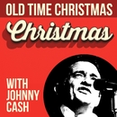 Old Time Christmas With Johnny Cash/JOHNNY CASH