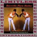 Barretto Para Bailar (HQ Remastered Version)/Ray Barretto