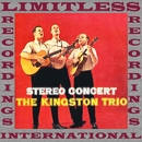 Stereo Concert (HQ Remastered Version)/The Kingston Trio