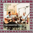 Here We Go Again! (HQ Remastered Version)/The Kingston Trio