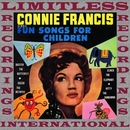 Sings Songs For Children (HQ Remastered Version)/Connie Francis
