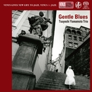 Gentle Blues/山本 剛トリオ