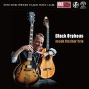 黒いオルフェ/Jacob Fischer Trio