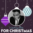 """Nat King Cole For Christmas/Nat """"King"""" Cole"""