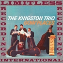 Goin' Places (HQ Remastered Version)/The Kingston Trio