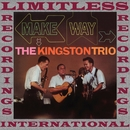Make Way (HQ Remastered Version)/The Kingston Trio