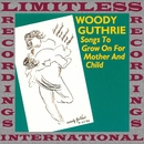 Songs to Grow On For Mother And Child (HQ Remastered Version)/Woody Guthrie