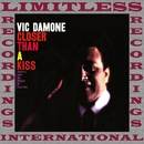 Closer Than A Kiss (HQ Remastered Version)/Vic Damone