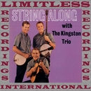 String Along (HQ Remastered Version)/The Kingston Trio