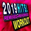 2019 Hits! Remixed + Reworked Workout/Workout Machine