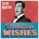 Dean Martin - Christmas Wishes/Dean Martin
