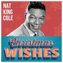 """Nat King Cole - Christmas Wishes/Nat """"King"""" Cole"""
