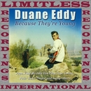 Because They're Young (HQ Remastered Version)/Duane Eddy
