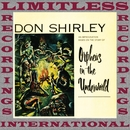 Orpheus In The Underworld (HQ Remastered Version)/Don Shirley