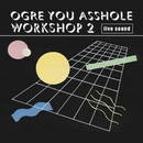 workshop 2/OGRE YOU ASSHOLE