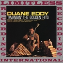 Twangin' The Golden Hits (HQ Remastered Version)/Duane Eddy
