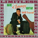 Have 'Twangy' Guitar Will Travel (HQ Remastered Version)/Duane Eddy