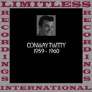 In Chronology, 1959-1960 (HQ Remastered Version)/Conway Twitty