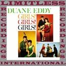 Girls! Girls! Girls! (HQ Remastered Version)/Duane Eddy