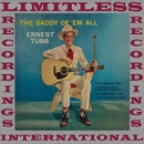 The Daddy Of 'Em All (HQ Remastered Version)/Ernest Tubb