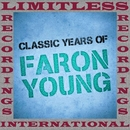 Classic Years Of Faron Young (HQ Remastered Version)/Faron Young