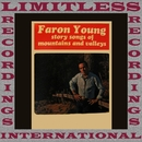 Story Songs Of Mountains And Valleys (HQ Remastered Version)/Faron Young