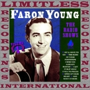 The Radio Shows, Vol. 1 (HQ Remastered Version)/Faron Young