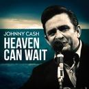 Johnny Cash - Heaven Can Wait/Johnny Cash