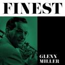 Finest - Glenn Miller/Glenn Miller