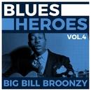 Blues Heroes Vol. 4 - Big Bill Broonzy/Big Bill Broonzy
