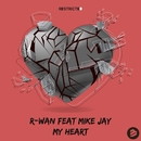 My Heart (feat. Mike Jay)/R-Wan