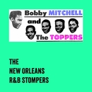 The New Orleans R&B Stompers/Bobby Mitchell & The Toppers