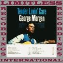 Tender Lovin' Care (HQ Remastered Version)/George Morgan