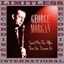 Send Me The Pillow That You Dream On (HQ Remastered Version)/George Morgan