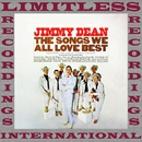 The Songs We All Love Best (HQ Remastered Version)/Jimmy Dean
