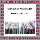 There Goes My Love (HQ Remastered Version)/George Morgan