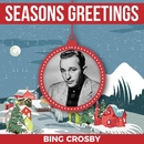 Seasons Greetings - Bing Crosby/Bing Crosby
